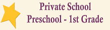 Private School (Ages 2.5 through First Grade)
